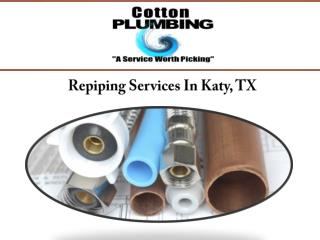 Repiping Services In Katy, TX