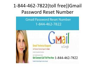 1-844-462-7822(toll free))Gmail Password Reset Number