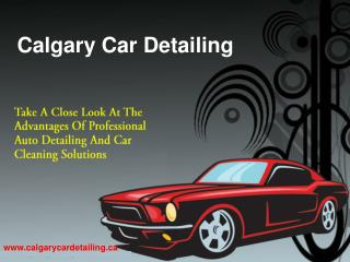 The Advantages Of Professional Auto Detailing And Car Cleani