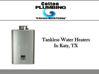 Tankless Water Heaters In Katy, TX