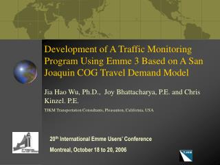 Development of A Traffic Monitoring Program Using Emme 3 Based on A San Joaquin COG Travel Demand Model