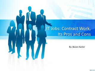IT Jobs Contract Work, Its Pros and Cons