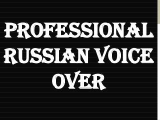 Professional Russian Voice Over