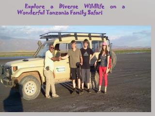 Explore a Diverse Wildlife on a Wonderful Tanzania Family Sa