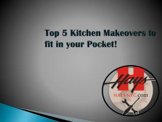 Top 5 Kitchen Makeovers to fit in your Pocket!