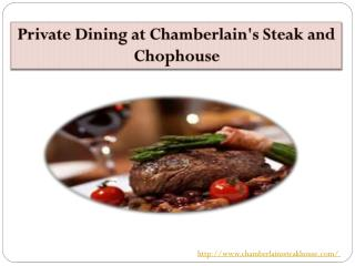 Private Dining at Chamberlain's Steak and Chophouse