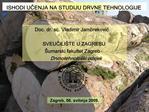 Doc. dr. sc. Vladimir Jambrekovic  SVEUCILI TE U ZAGREBU  umarski fakultet Zagreb Drvnotehnolo ki odsjek