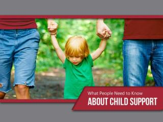 What People Need to Know About Child Support