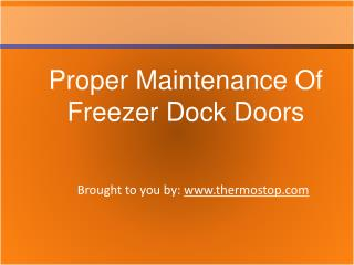 Proper Maintenance Of Freezer Dock Doors
