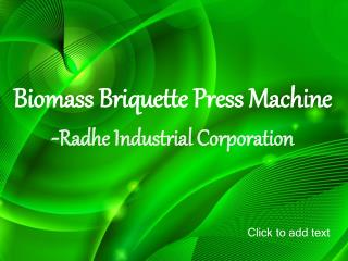 Biomass Briquetting Press Machine -Radhe Industrial Corporat