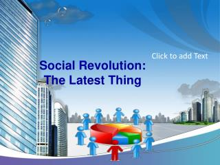 Social Revolution:The Latest Thing