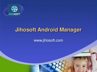 Jihosoft Android Manager - Manage Android Data from PC