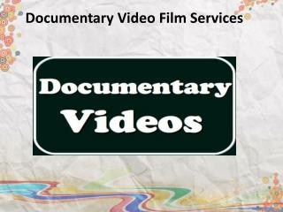 Documentary Video Film Services
