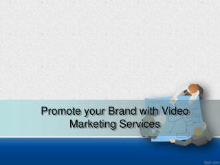 Promote-Your-Brand-With-Video marketing