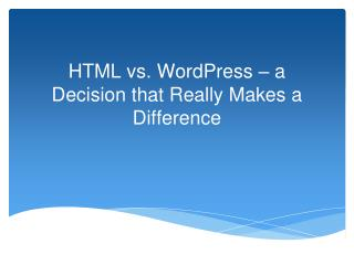 HTML vs. WordPress: a Decision That Really Makes a Differenc