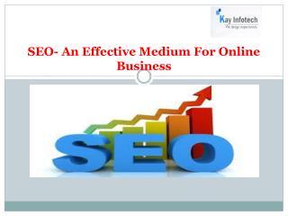 SEO- An Effective Medium For Online Business