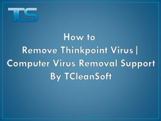 Remove Thinkpoint Virus | Computer Virus Removal Support