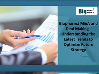 Future Strategy OF Biopharma M&A and Deal Making Market