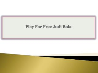 Play For Free Judi Bola