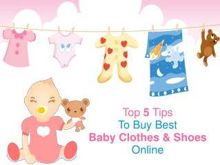 Top Five Tips To Buy Best Baby Clothes & Shoes Online