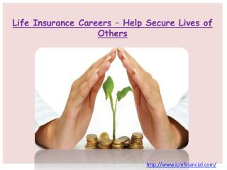 Life Insurance Careers – Help Secure Lives of Others