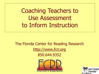 Coaching Teachers to  Use Assessment  to Inform Instruction