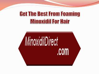 Get The Best From Foaming Minoxidil For Hair