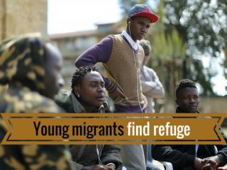 Young migrants find refuge