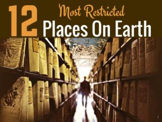 12 Most Restricted Places On Earth