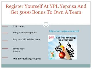 Register Yourself At YPL Yepaisa And Get 5000 Bonus To Own A