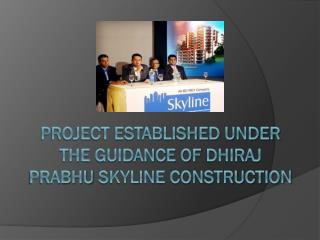 Project established under the guidance of Dhiraj Prabhu