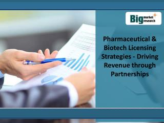 Analysis Of Key Pharmaceutical & Biotech Licensing Market