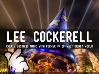 Create business magic – with former VP of Walt Disney World,