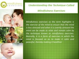 Understanding the Technique Called Mindfulness Exercises