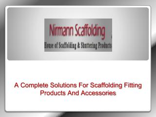 Scaffolding Products Manufacturers | Scaffolding Accessories