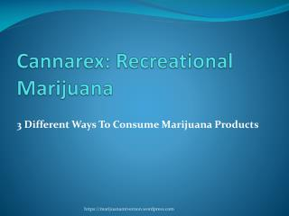 3 Different Ways To Consume Marijuana Products