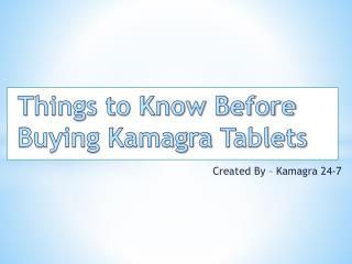 Things to Know Before Buying Kamagra Tablets