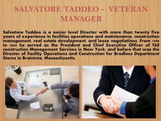 SALVATORE TADDEO - VETERAN MANAGER