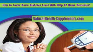 How To Lower Down Diabetes Level With Help Of Home Remedies?