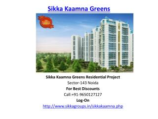 Sikka Kaamna Greens Noida Project-9650127127