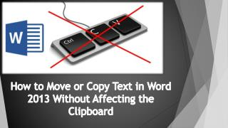 How to Move or Copy Text in Word 2013