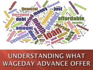 Understanding What Wageday Advance Offer