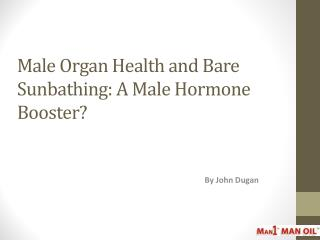 Male Organ Health and Bare Sunbathing - A Male Hormone