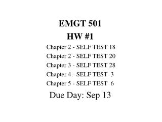 EMGT 501 HW 1  Chapter 2 - SELF TEST 18  Chapter 2 - SELF TEST 20  Chapter 3 - SELF TEST 28  Chapter 4 - SELF TEST  3  C