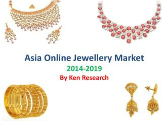 Jewellery Market Growth and Development in Asia 2019