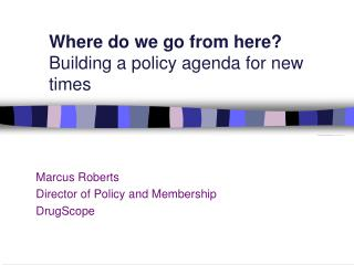 Where do we go from here? Building a policy agenda for new times