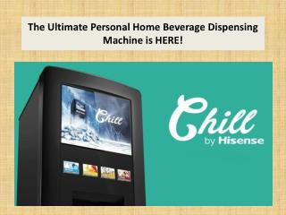 The Ultimate Personal Home Beverage Dispensing Machine