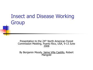 Insect and Disease Working Group