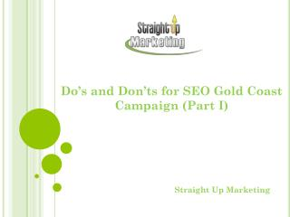 Do's and Don'ts for SEO Gold Coast Campaign (Part I)