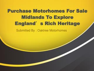 Purchase Motorhomes For Sale Midlands To Explore England's R